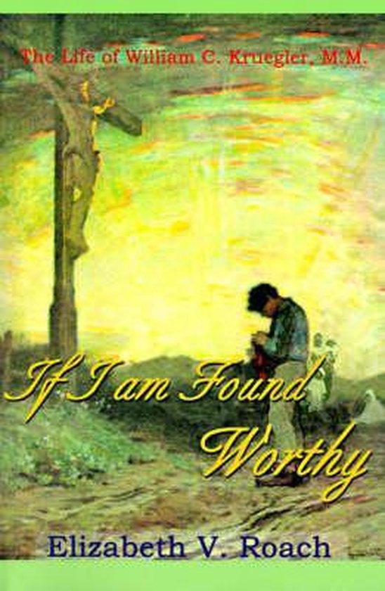 Boek cover If I Am Found Worthy van Elizabeth V. Roach (Paperback)