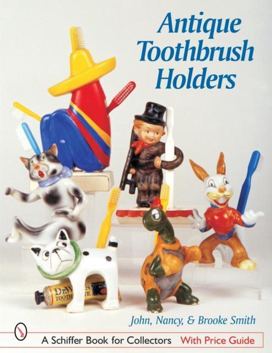 Bol Com Antique Toothbrush Holders John Nancy Brooke Smith 9780764316548 Boeken