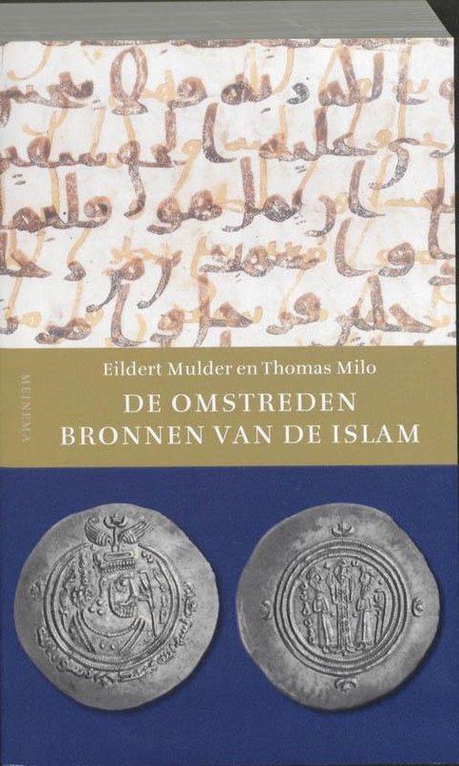De omstreden bronnen van de Islam - E. Mulder |