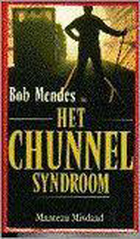 Chunnel syndroom - Bob Mendes |