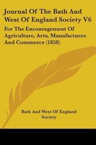 Journal of the Bath and West of England Society V6