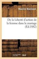 De la Liberte d'action de la femme dans le mariage