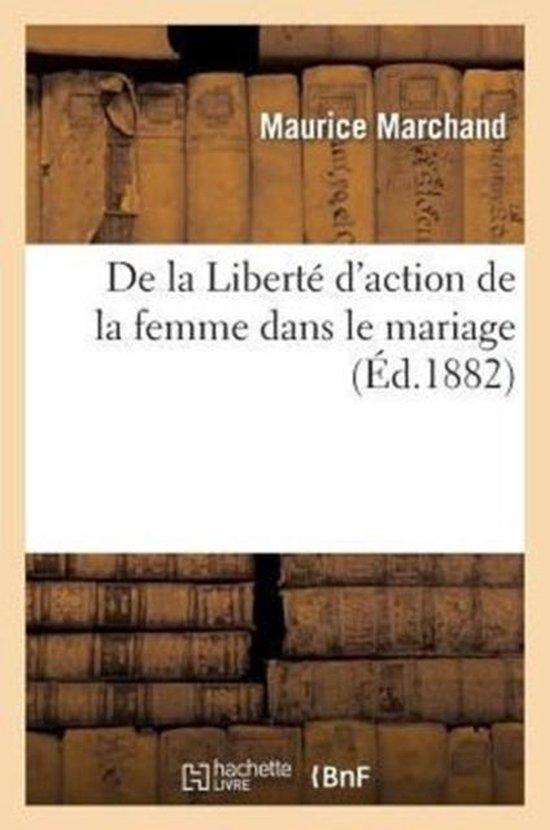 de la Libert d'Action de la Femme Dans Le Mariage