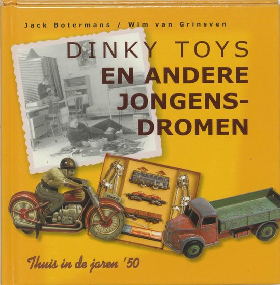 Dinky Toys en andere jongensdromen - Jack Botermans |