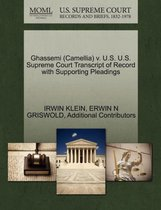 Ghassemi (Camellia) V. U.S. U.S. Supreme Court Transcript of Record with Supporting Pleadings