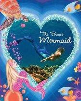 The Brave Mermaid