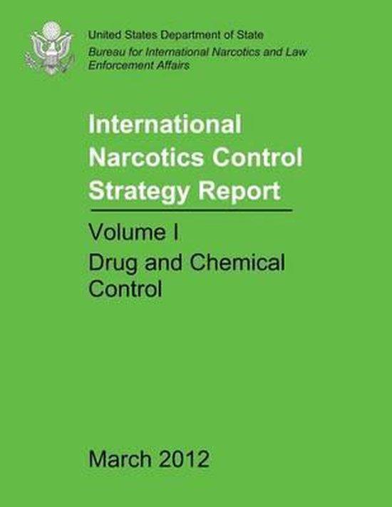 International Narcotics Control Strategy Report - Volume I