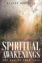 Spiritual Awakenings: The Key to Your Soul