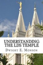 Understanding the Lds Temple