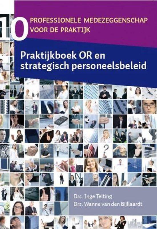 Praktijkboek OR en strategisch personeelsbeleid - Inge Telting & Wanne van den Bijllaardt |
