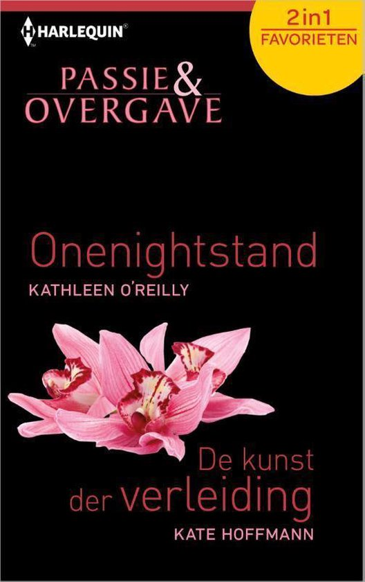 Onenightstand / De kunst der verleiding - Passie & Overgave Favorieten 393, 2-in-1 - Kathleen O'Reilly |
