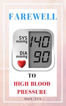 Omslag Farewell to High Blood Pressure