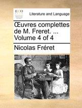 Uvres Complettes de M. Freret. ... Volume 4 of 4