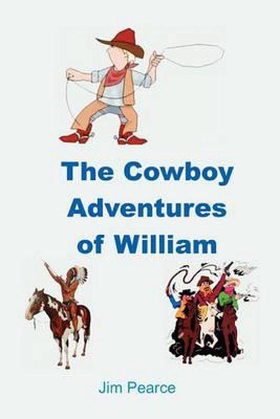 The Cowboy Adventures of William