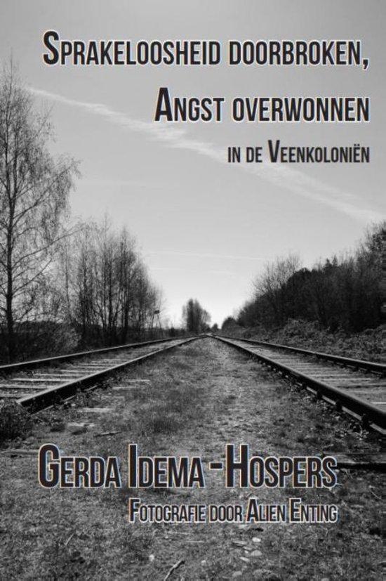De Veenkoloniën 1 - Sprakeloosheid doorbroken, angst overwonnen - Gerda Idema-Hospers  