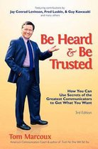 Be Heard and Be Trusted