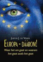 Europa - dáárom! Waar het om gaat en waarom het gaat zoals het gaat