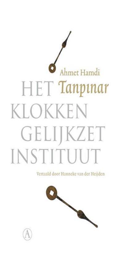Het Klokkengelijkzetinstituut - Ahmet Hamdi Tanpinar |