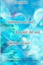 Confiance En Soi, Amour de Soi, Estime de Soi