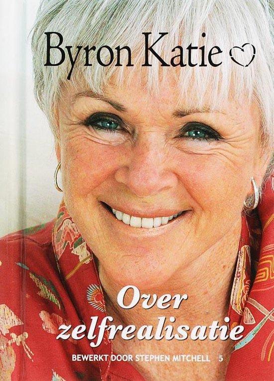 Over zelfrealisatie - Byron Katie |