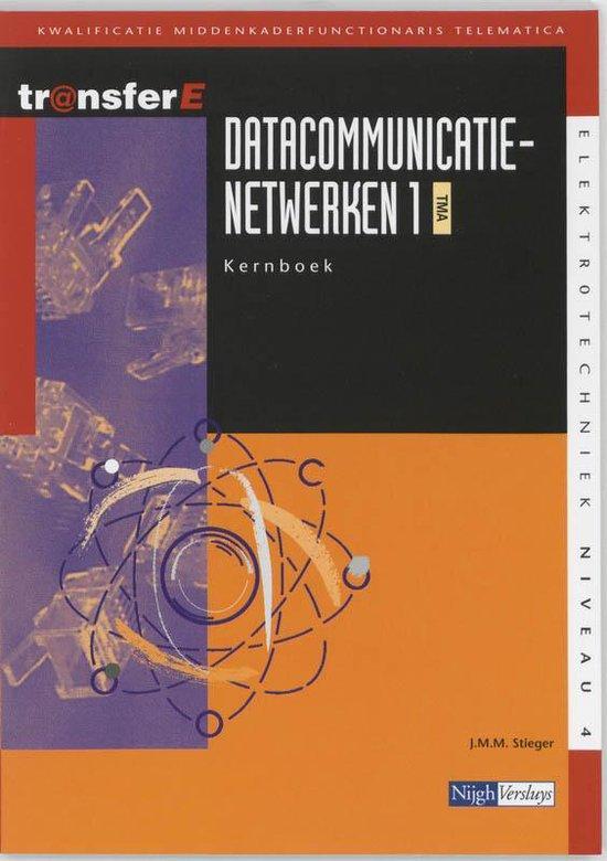 TransferE 4 - Datacommunicatienetwerken 1 TMA Kernboek - J.M.M. Stieger pdf epub