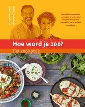 Boek cover Hoe word je 100?  -   Het kookboek van William Cortvriendt (Hardcover)