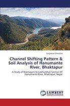 Channel Shifting Pattern & Soil Analysis of Hanumante River, Bhaktapur