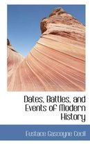 Dates, Battles, and Events of Modern History