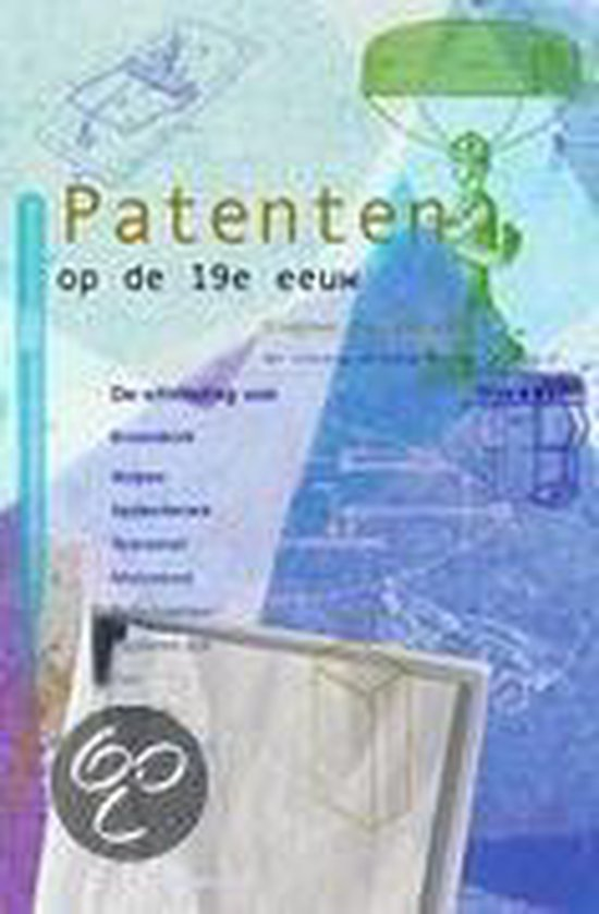 Patenten op de 19e eeuw - S. van Dulken |