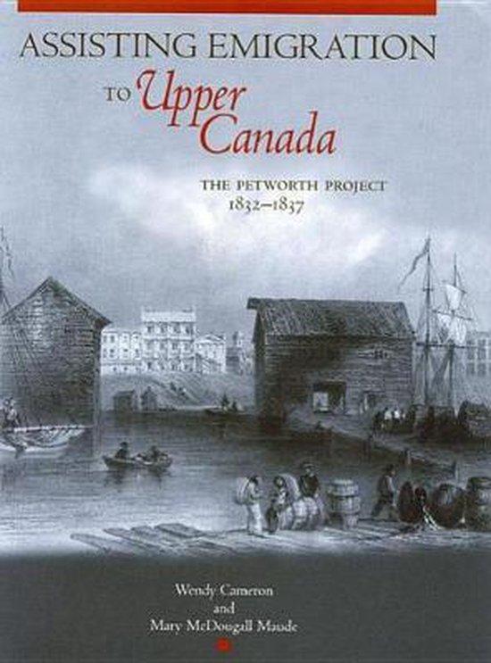 Boek cover Assisting Emigration to Upper Canada van Wendy Cameron (Hardcover)