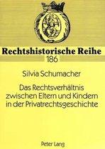 Das Rechtsverhaeltnis Zwischen Eltern Und Kindern in Der Privatrechtsgeschichte