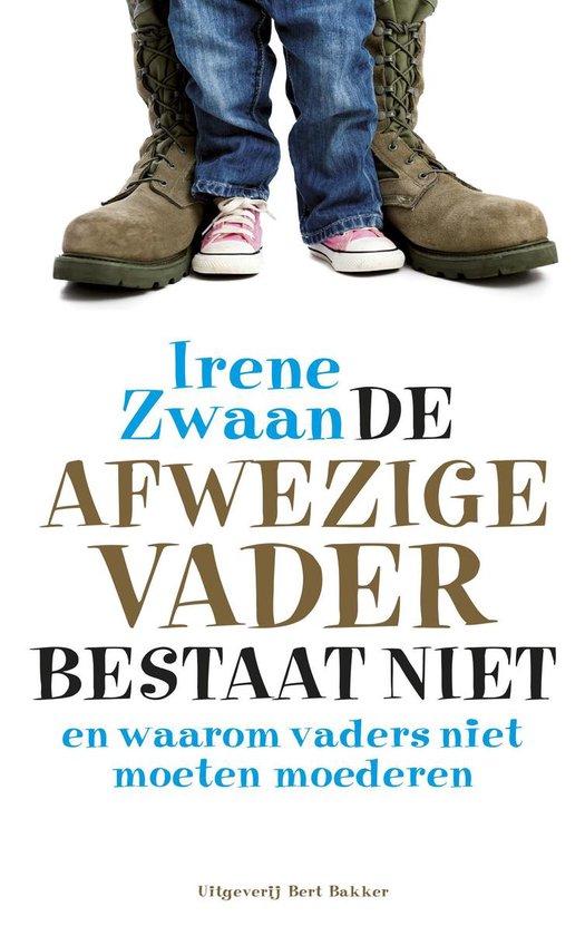 De afwezige vader bestaat niet - Irene Zwaan pdf epub