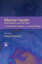 Mental Health Interventions and Services for Vulnerable Children and Young People