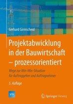 Projektabwicklung in Der Bauwirtschaft - Prozessorientiert