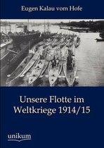 Unsere Flotte Im Weltkriege 1914/15