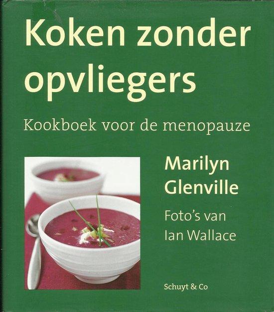 Koken Zonder Opvliegers - Marilyn Glenville |