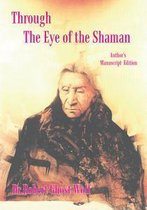 Through the Eye of the Shaman - the Nagual Returns