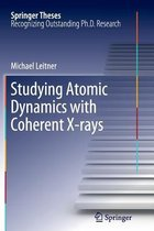 Boek cover Studying Atomic Dynamics with Coherent X-rays van Michael Leitner (Paperback)