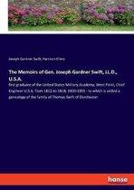 The Memoirs of Gen. Joseph Gardner Swift, LL.D., U.S.A.