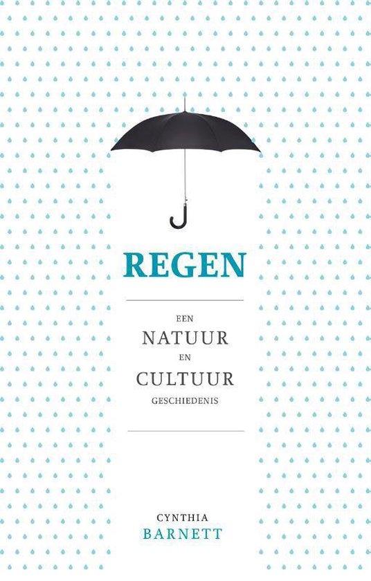Regen. Een natuur- en cultuurgeschiedenis - Cynthia Barnett |