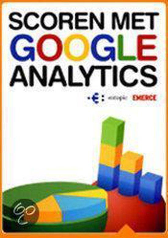 Scoren met Google Analytics - Erwin Boogert pdf epub