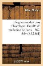 Programme du cours d'histologie. Faculte de medecine de Paris, 1862-1864