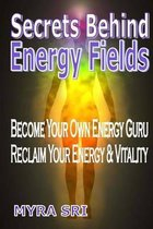 Secrets Behind Energy Fields