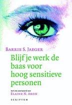 Blijf je werk de baas voor hoog sensitieve personen