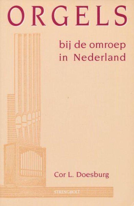 ORGELS BIJ DE OMROEP NEDERLAND - C.L. Doesburg |