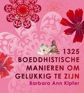 1325 boeddhistische manieren om gelukkig te zijn