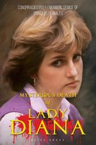 Mysterious Death of Lady Diana: Conspiracies over Enigmatic Demise of Princess of Wales