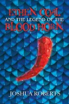 Ethen Coal and the Legend of the Blood Horn