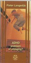 ADHD probleem of uitdaging?