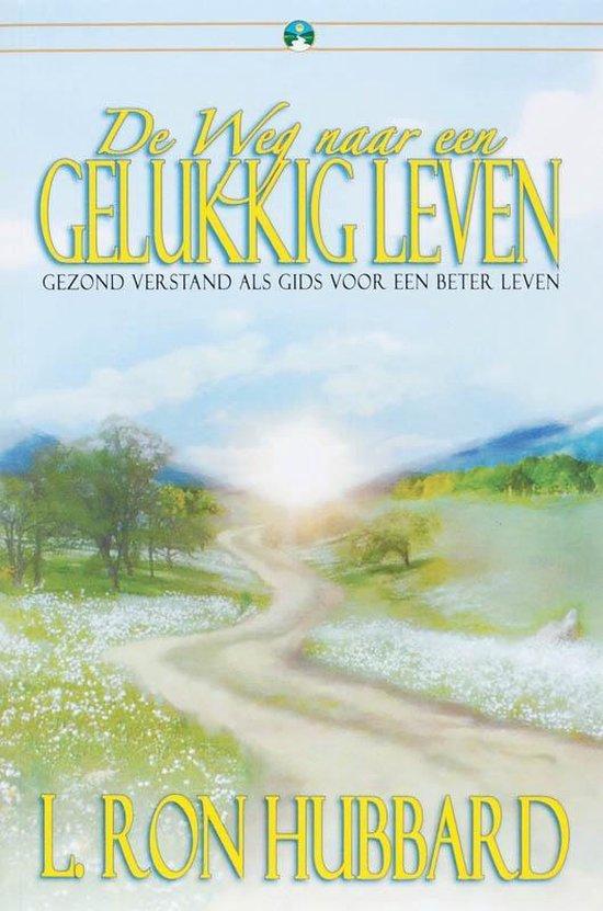 De Weg naar een Gelukkig Leven - L. Ron Hubbard |